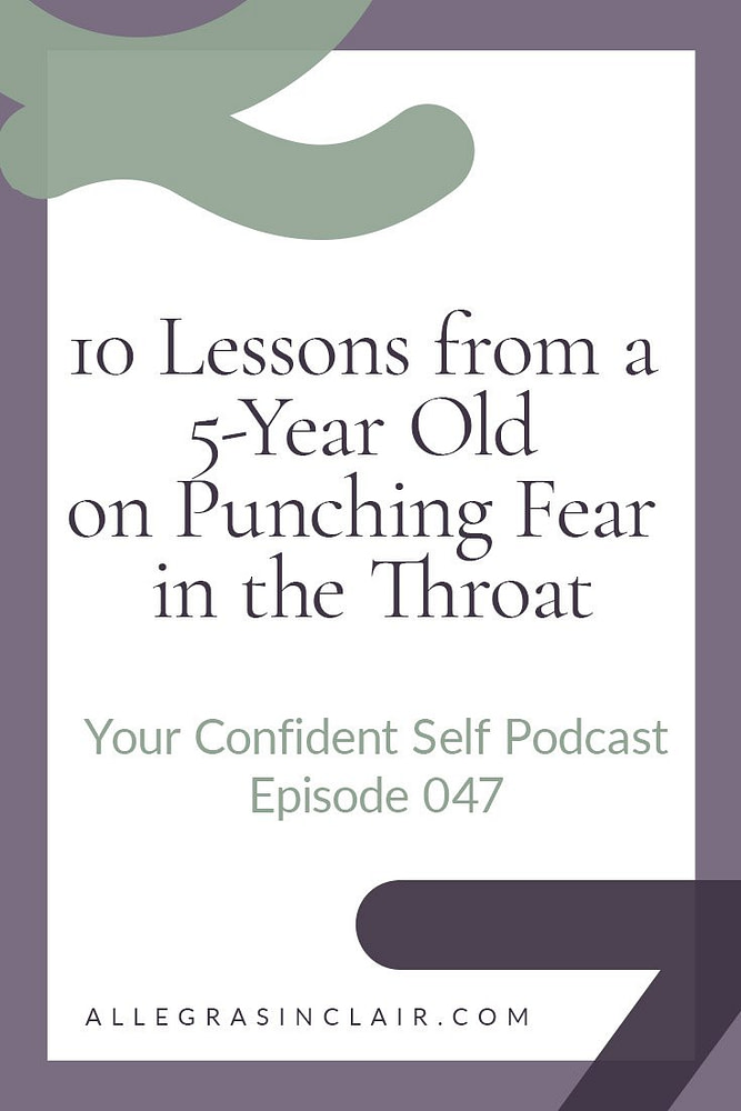 10 Lessons from a 5-Year Old to Punch Fear in the Throat