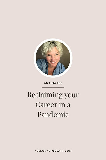 Anna Oakes talks about reclaiming your career in a pandemic