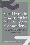 How to Make All The Right Connections: Sandi Eveleth