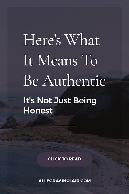 Being authentic is about more than being honest