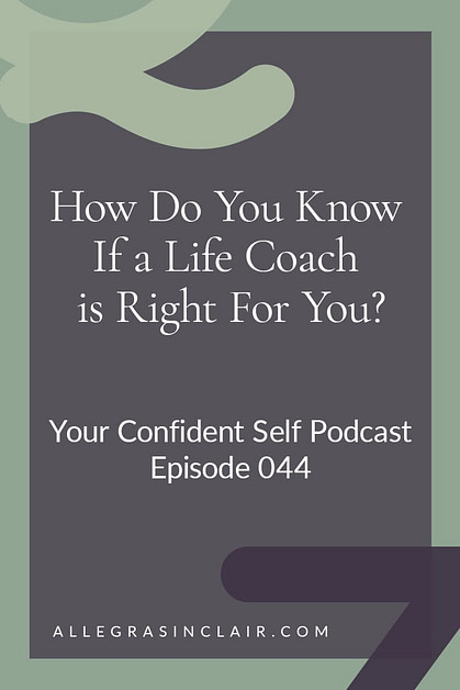 How To Know If a Life Coach is Right For You