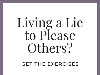 Free exercises to stop living a lie