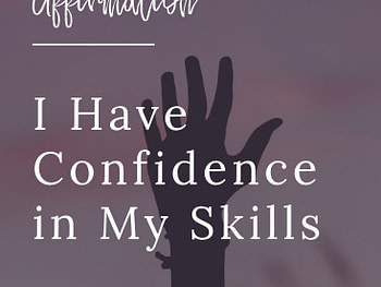 I have confidence in my skills affirmation