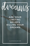 Are Your Limiting Beliefs Killing Your Dreams