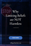 Why Limiting Beliefs are Not Harmless