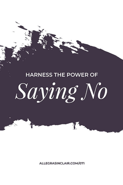 How to Harness the Power of Saying No