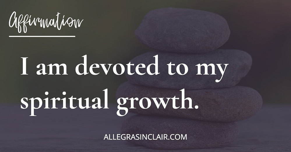 I am devoted to my spiritual growth