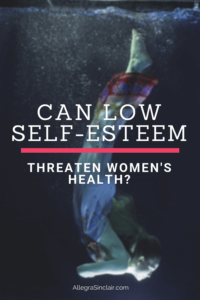Can Low Self Esteem Threaten Women's Health?