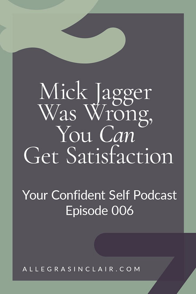 Mick Jagger Was Wrong, You Can Get Satisfaction