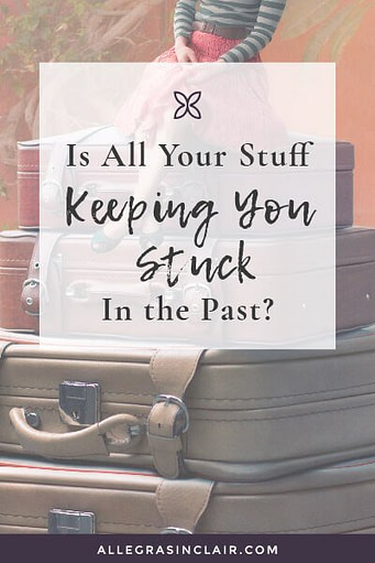 We've been talking about the importance of letting go of your past. Believe it or not, it may be your stuff that's keeping you stuck in the past.