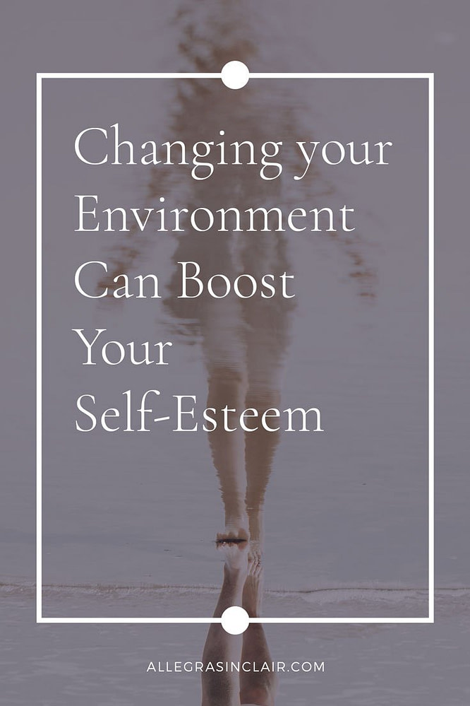 Changing Your Environment Can Boost Your Self-Esteem