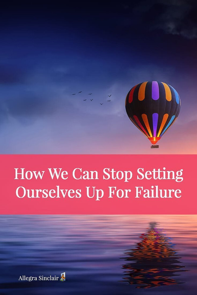 How We Can Stop Setting Ourselves Up For Failure