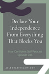 Declare Your Independence From Everything That Blocks You