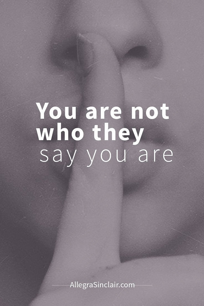 You Are Not Who Others Say You Are