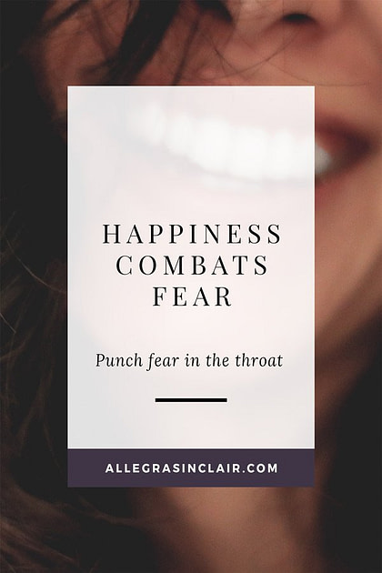 Happiness Combats Fear