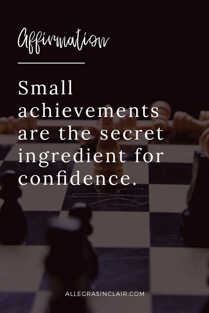 Small Achievements are the Secret Ingredient for Confidence