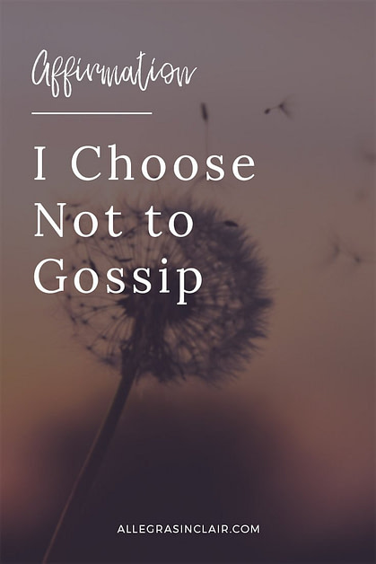 I Choose Not To Gossip