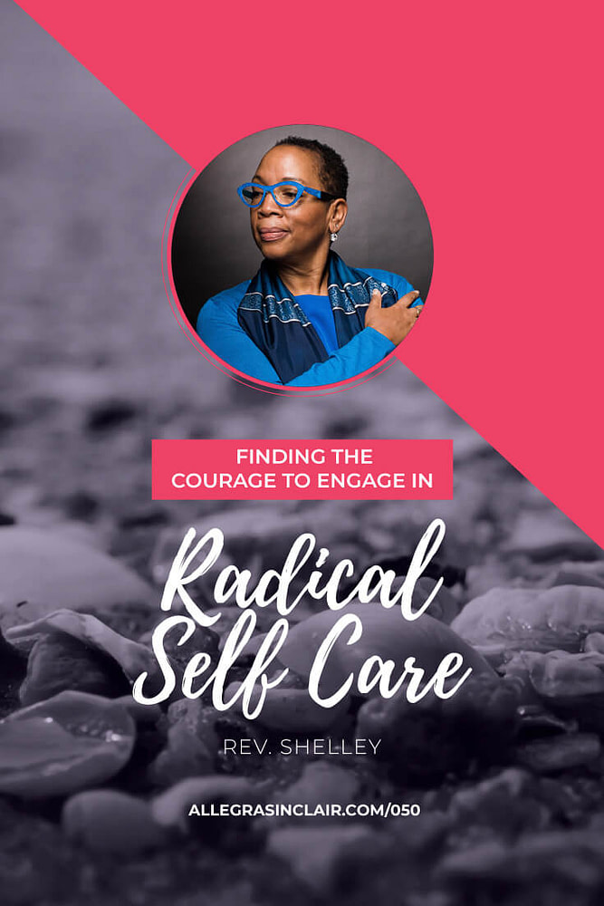 Finding the Courage to Engage in Radical Self Care