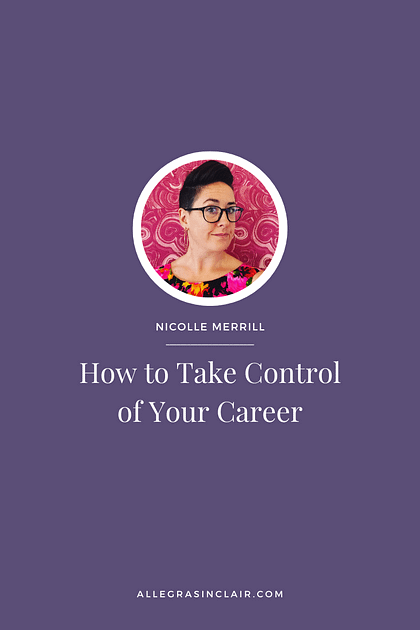 How to Take Control of Your Career and Remove Fear