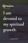 I am devoted to my spiritual growth.