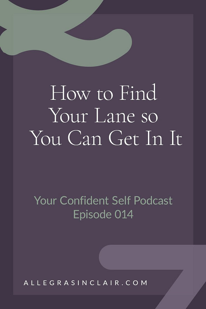 How to Find Your Lane so You Can Get In It