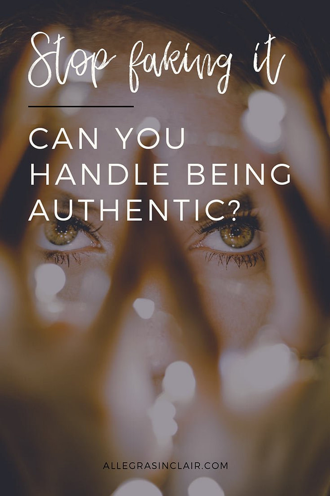 Can You Handle Being Authentic?