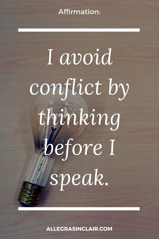 I avoid conflict by thinking before I speak
