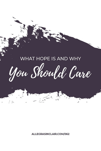 What Hope Is and Why You Should Care