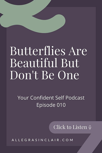 Butterflies Are Beautiful But Don't Be One
