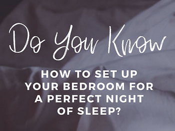 Do You Know How to Set up Your Bedroom for a Perfect Night of Sleep?