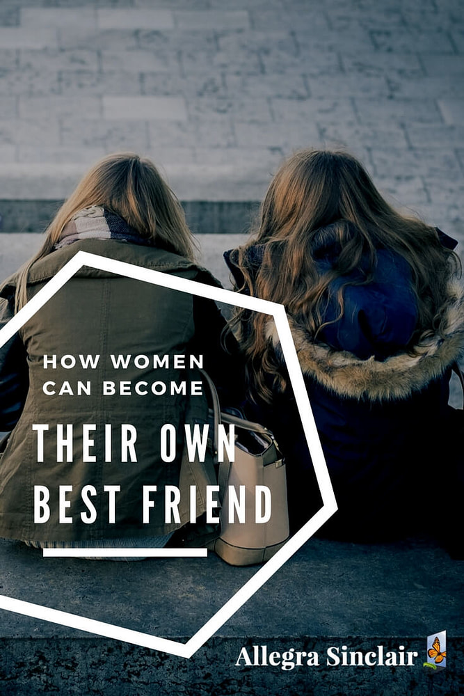 How Women Can Become Their Own Best Friend