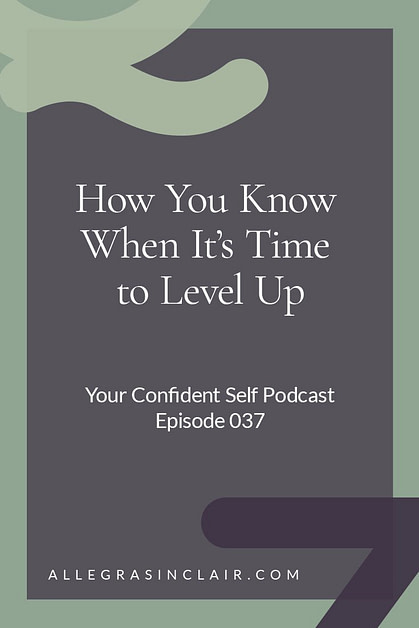 How Do You Know When It's Time to Level Up?