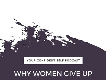 The Heartbreaking Truth About Why Women Give Up