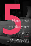 The 5 Biggest Sleep Mistakes You Can Easily Avoid with Tracey Marks