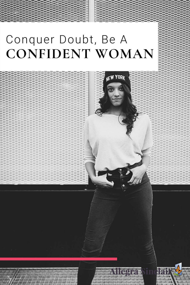 How to Conquer Doubt and Become a More Confident Woman