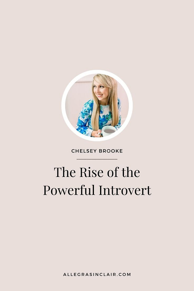 The Rise of the Powerful Introvert with Chelsey Brooke
