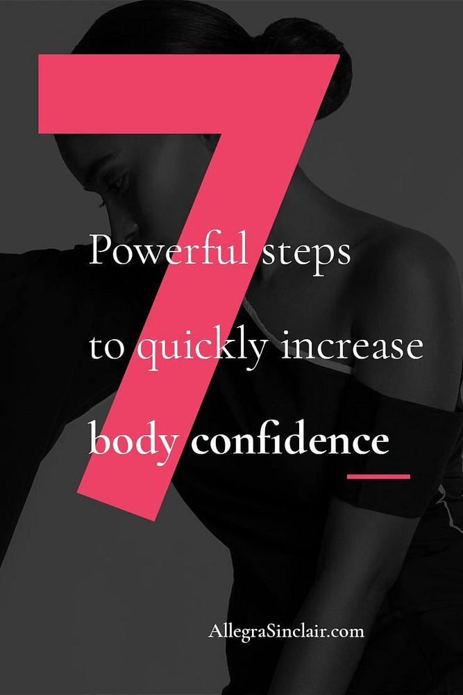 7 Powerful Steps to Quickly Increase Body Confidence