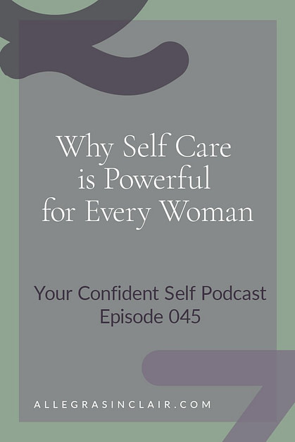 Why Self Care is Powerful for Every Woman