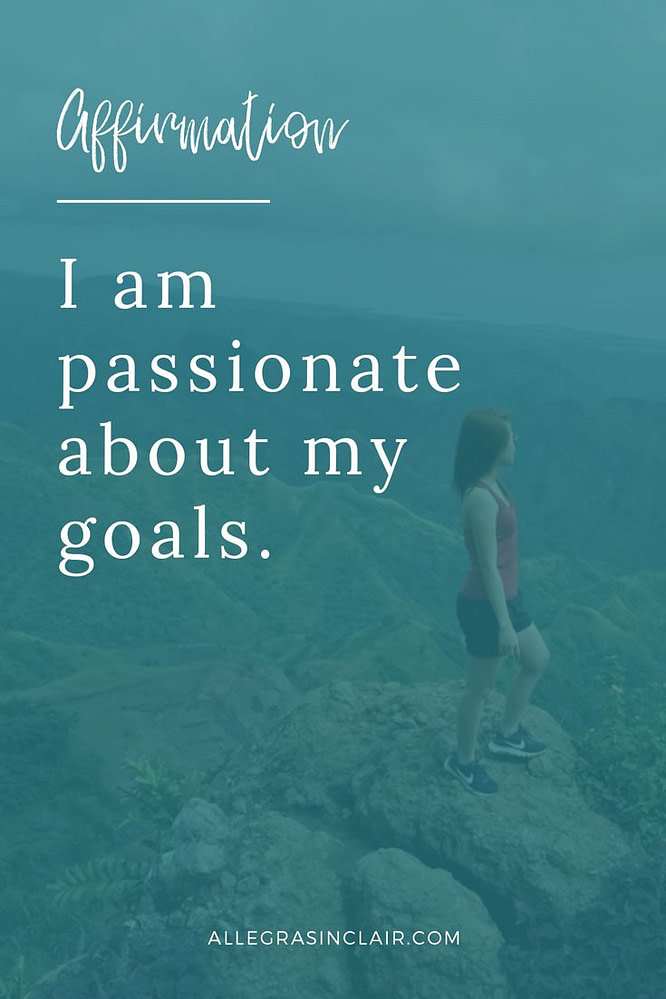 I am passionate about my goals.