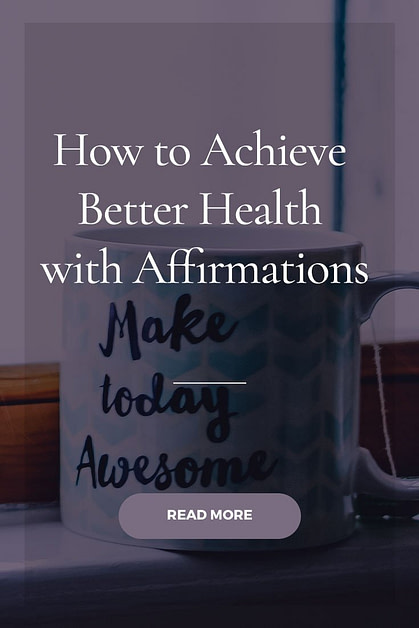How to Achieve Better Health with Affirmations