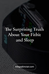 The Surprising Truth About Your Fitbit and Sleep
