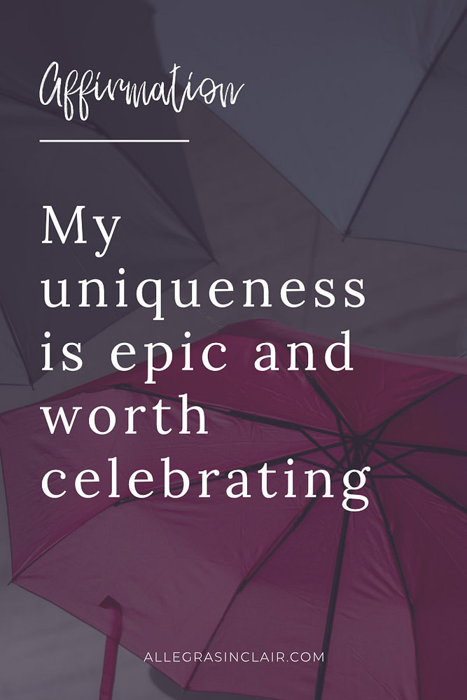 My uniqueness is epic and worth celebrating
