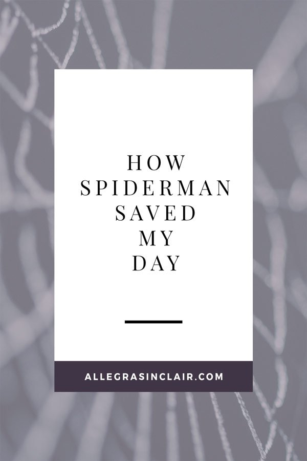 How Spiderman Changed My Day