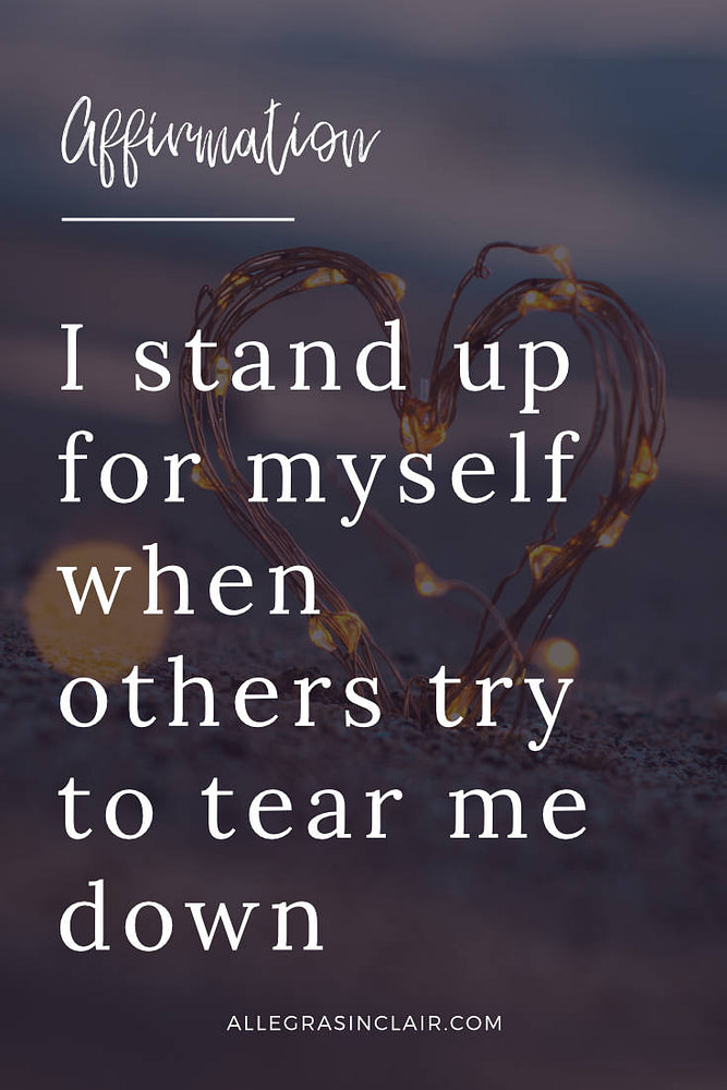 I stand up for myself when others try to tear me down