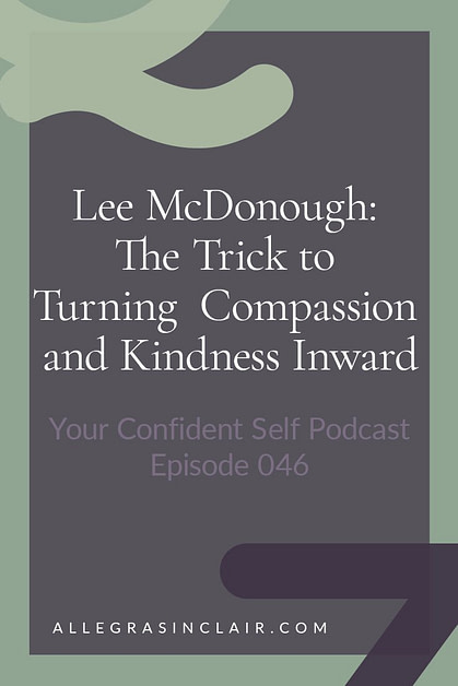 The Trick to Turning Compassion and Kindness Inward