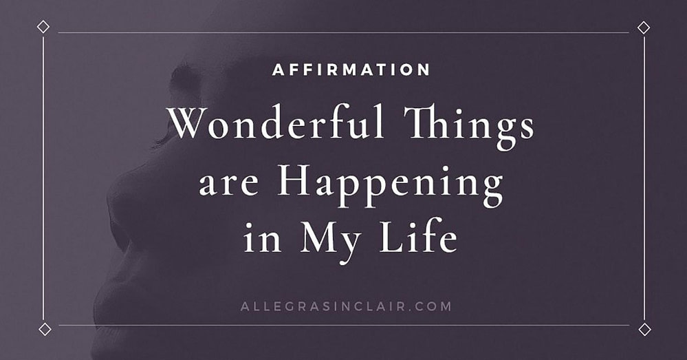 Wonderful things are happening in my life