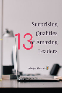 13 Surprising Qualities of an Amazing Leader