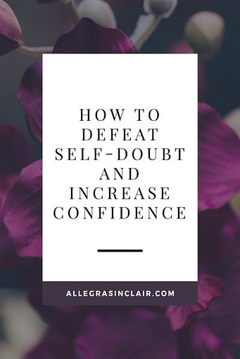 How To Defeat Self-Doubt and Increase Self-Confidence
