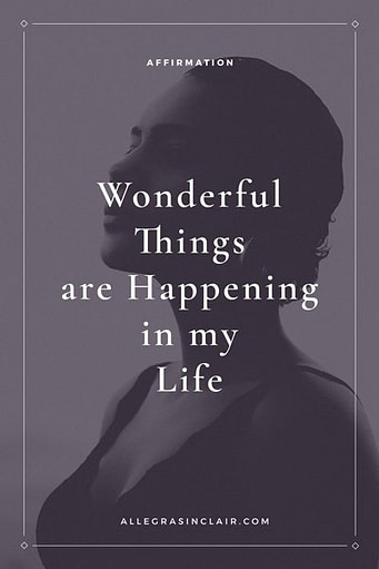 Wonderful things are happening in my life.