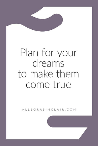 Plan For Your Dreams to Make Them Come True